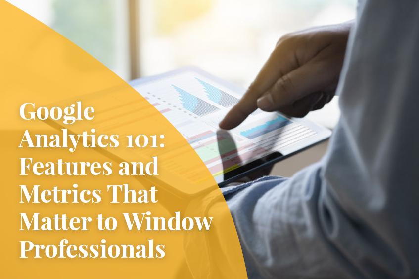 Google Analytics 101 Window Professionals