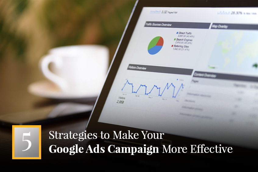 5 Strategies to Make Your Google Ads Campaign More Effective