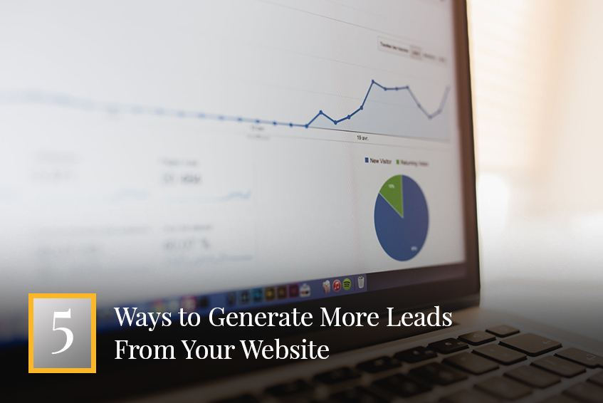 5 Ways to Generate More Leads From Your Website
